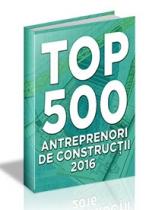 (LISTA) TOP 500 - ANTREPRENORI si Firme de Constructii 2016