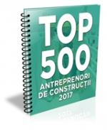 (LISTA) TOP 500 - ANTREPRENORI si Firme de Constructii 2017