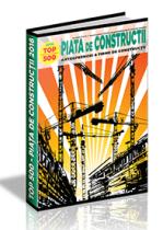PIATA de CONSTRUCTII 2016 - 2017 (TOP 500 - Antreprenori de Constructii)