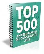 (LISTA) TOP 500 - ANTREPRENORI si Firme de Constructii 2018