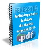 Analiza importurilor de sisteme din aluminiu in primul semestru 2010