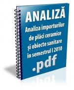 Analiza importurilor de placi ceramice si obiecte sanitare in semestrul I 2010